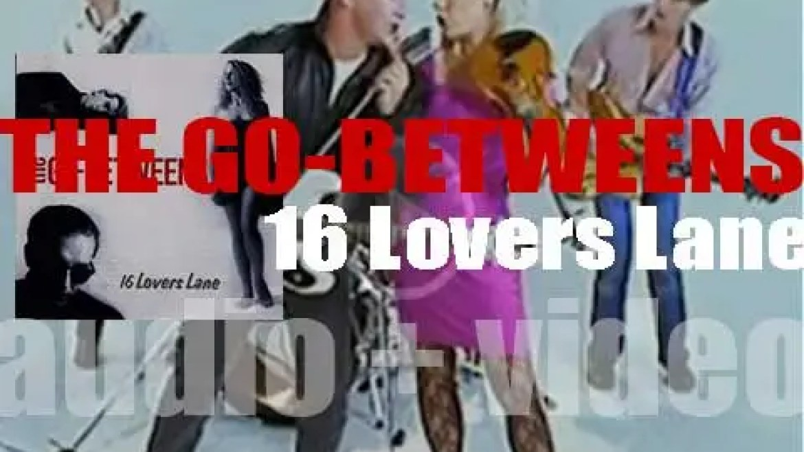 The Go-Betweens release their sixth and final album '16 Lovers Lane' (1988)