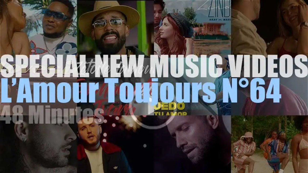 'L'Amour Toujours' Special New Music Videos N°64