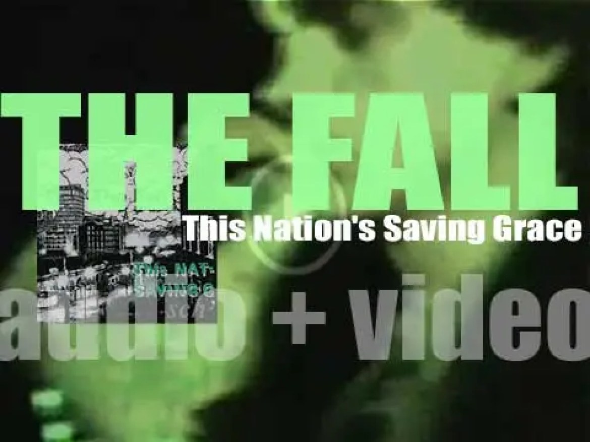 The Fall release their eighth album : 'This Nation's Saving Grace' (1985)