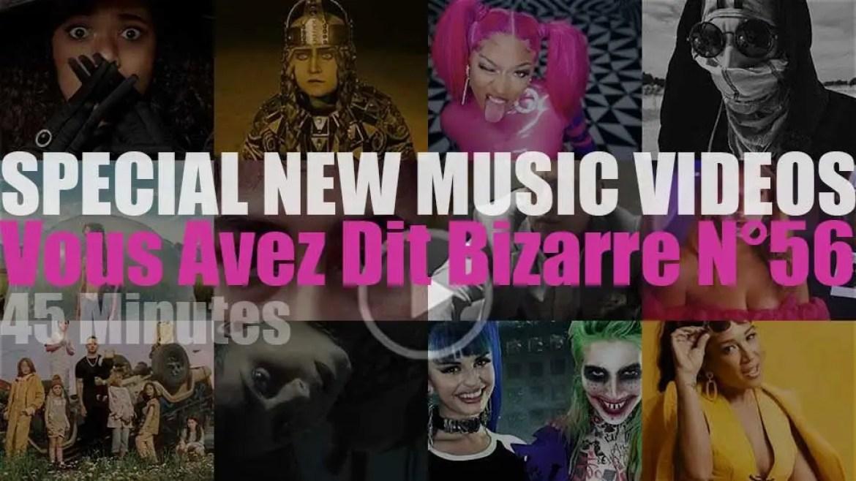 'Vous Avez Dit Bizarre' Special New Music Videos N°56