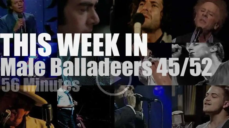 This week In Male Balladeers 45/52
