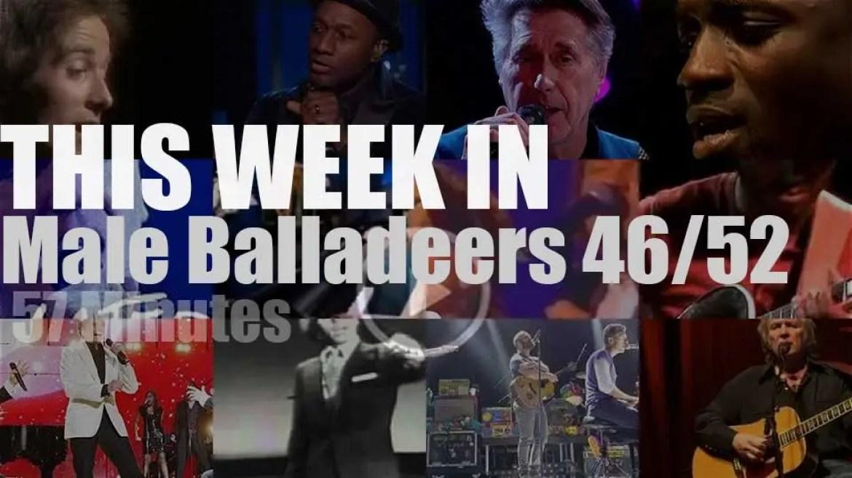 This week In Male Balladeers 46/52