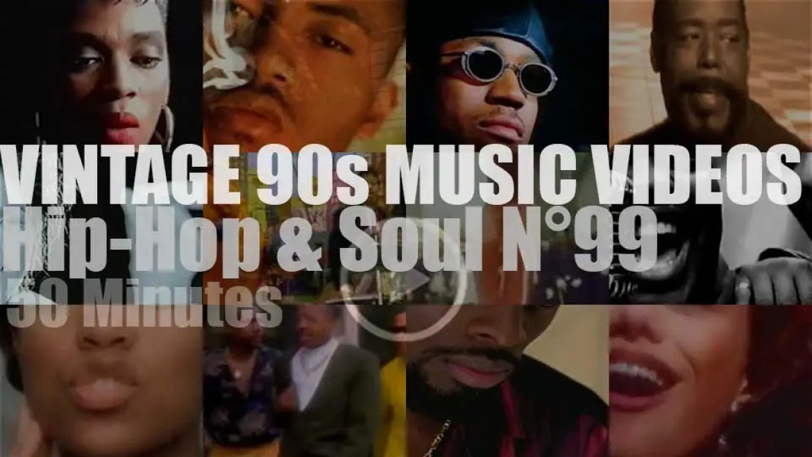 Hip-Hop & Soul N°99 – Vintage 90s Music Videos