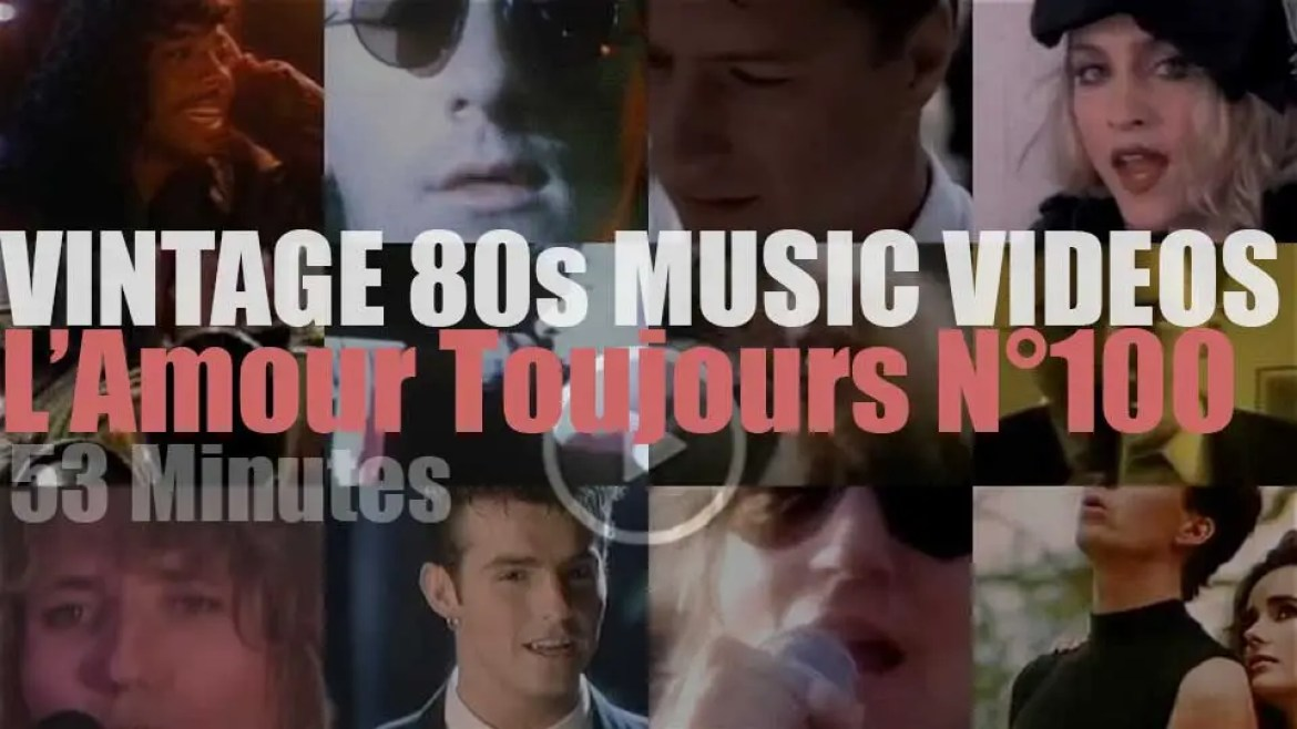 'L'Amour Toujours'  N°100 – Vintage 80s Music Videos