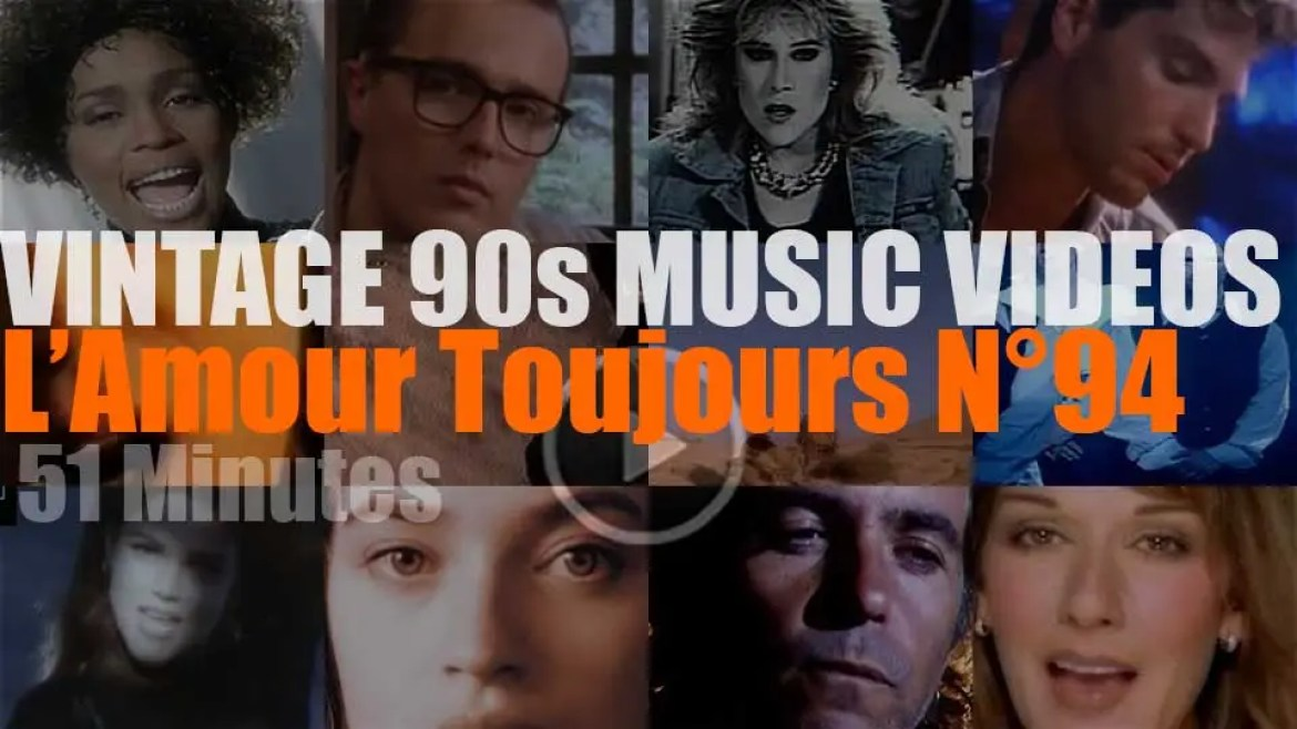 'L'Amour Toujours'  N°94 – Vintage 90s Music Videos