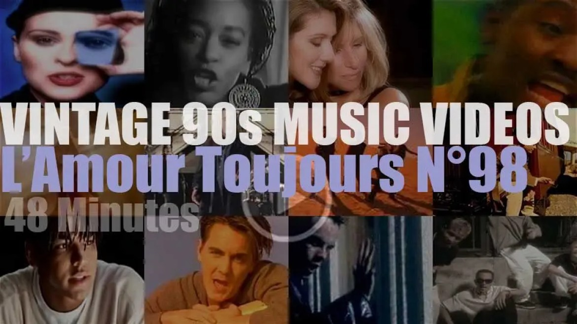 'L'Amour Toujours'  N°98 – Vintage 90s Music Videos