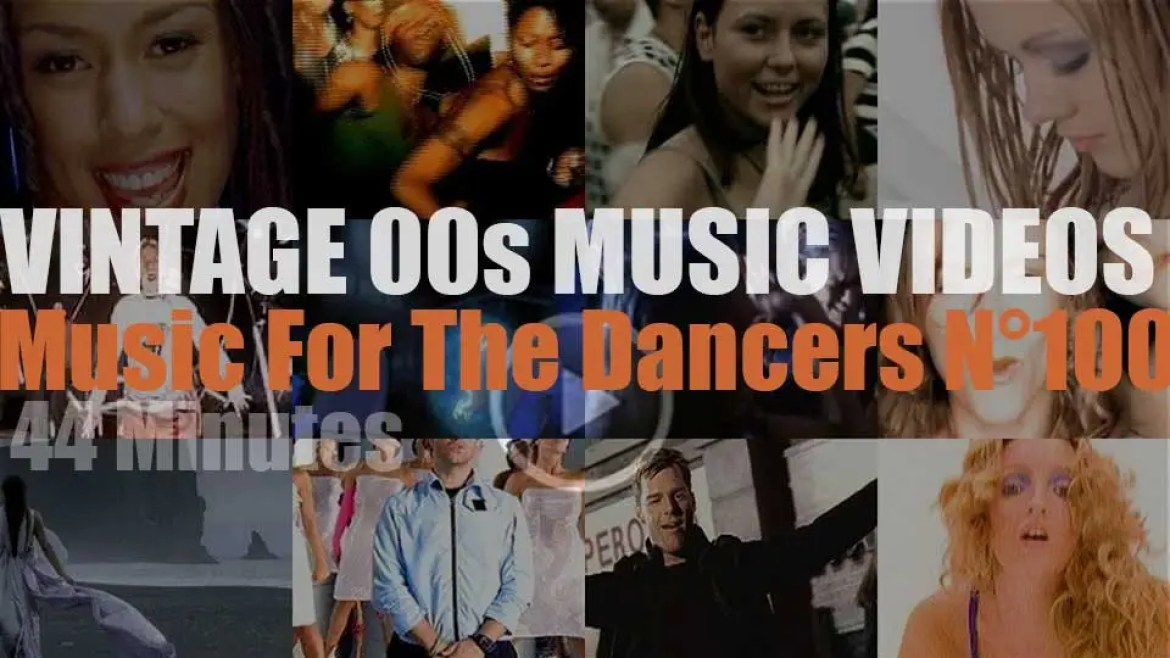 'Music For The Dancers' N°100 – Vintage 2000s Music Videos