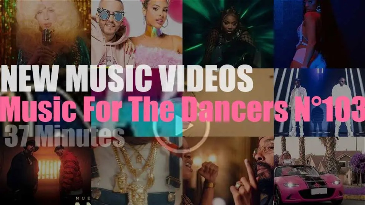 'Music For The Dancers' N°103 – New Music Videos