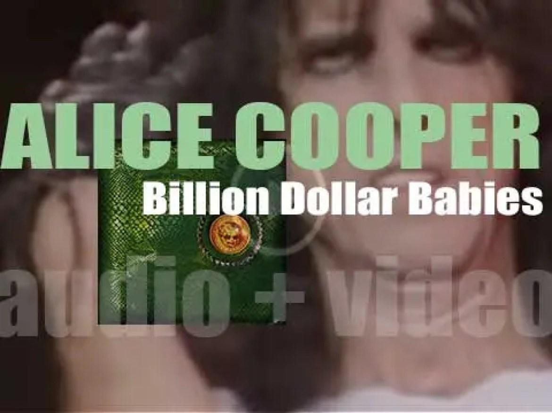 Warner Bros. publish Alice Cooper's  sixth album  : 'Billion Dollar Babies' produced by Bob Ezrin (1973)