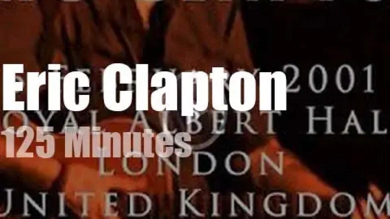 Eric Clapton comes back to Royal Albert Hall (2001)