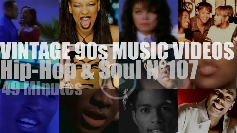 Hip-Hop & Soul N°107 – Vintage 90s Music Videos