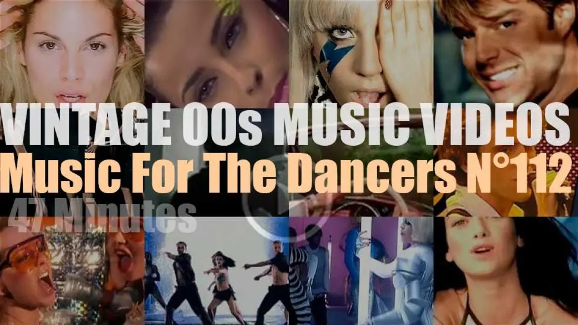 'Music For The Dancers' N°112 – Vintage 2000s Music Videos