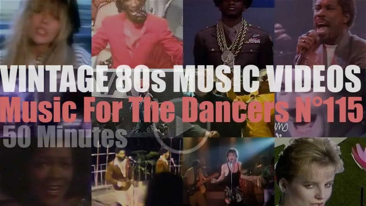 'Music For The Dancers' N°115 – Vintage 80s Music Videos