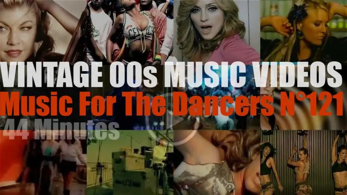 'Music For The Dancers' N°121 – Vintage 2000s Music Videos