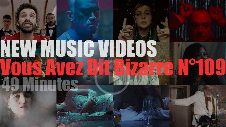 'Vous Avez Dit Bizarre'  N°109 – New Music Videos