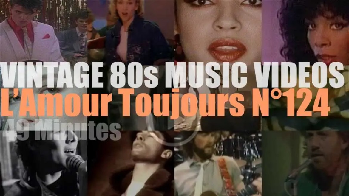 'L'Amour Toujours'  N°124 – Vintage 80s Music Videos