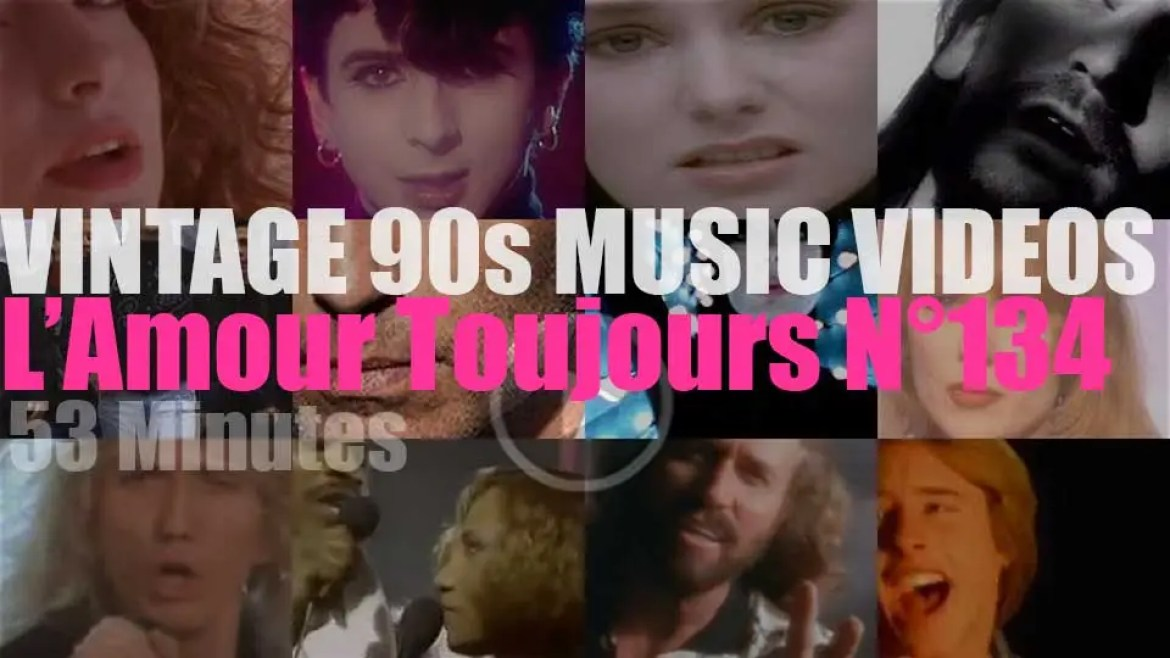 'L'Amour Toujours'  N°134 – Vintage 90s Music Videos
