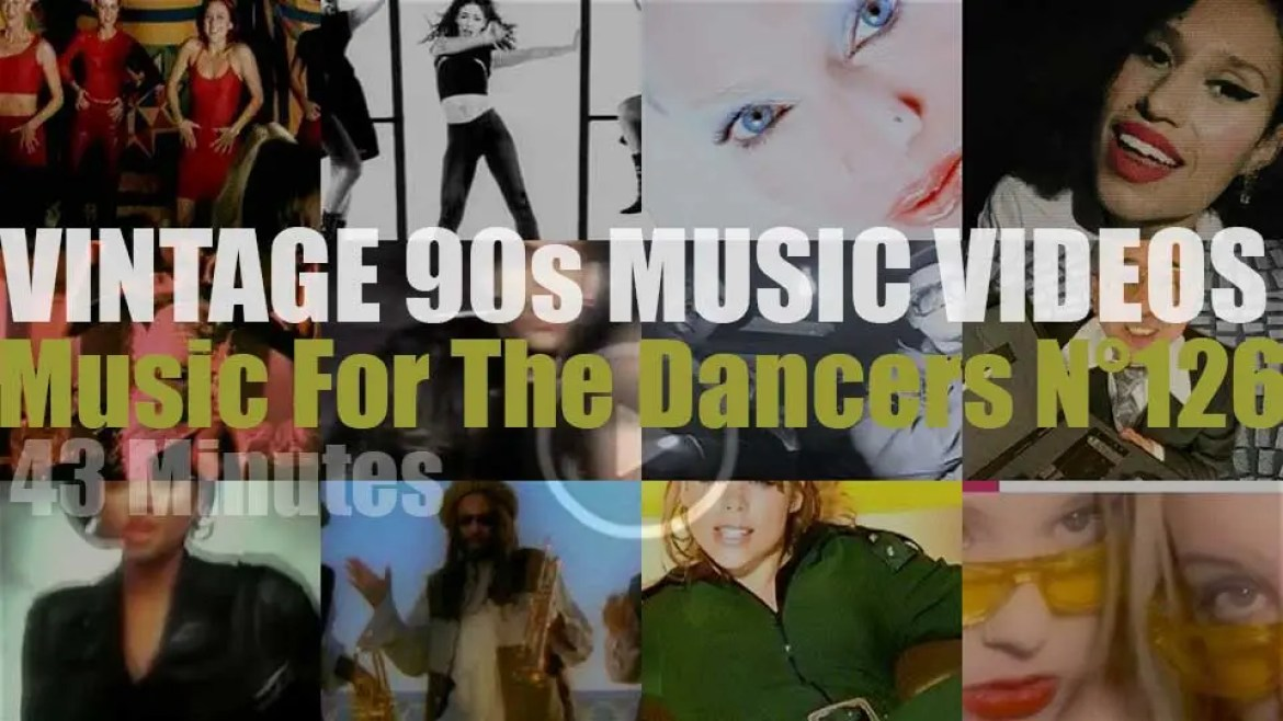 'Music For The Dancers' N°126 – Vintage 90s Music Videos