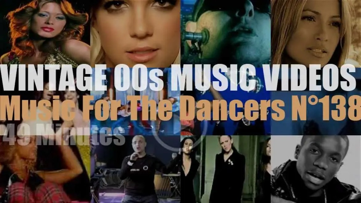 'Music For The Dancers' N°138 – Vintage 2000s Music Videos