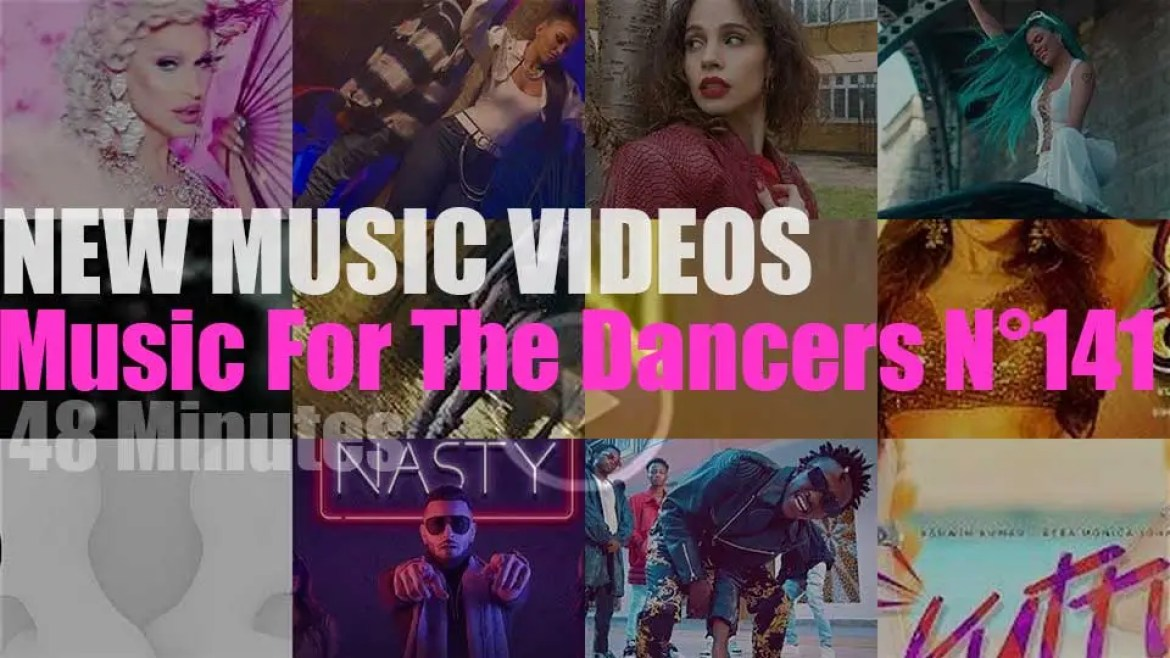 'Music For The Dancers' N°141 – New Music Videos