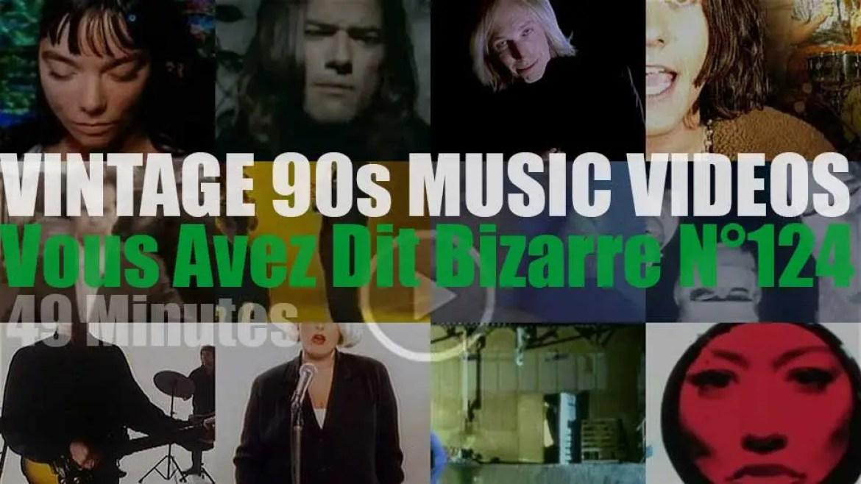 'Vous Avez Dit Bizarre'  N°124 – Vintage 90s Music Videos