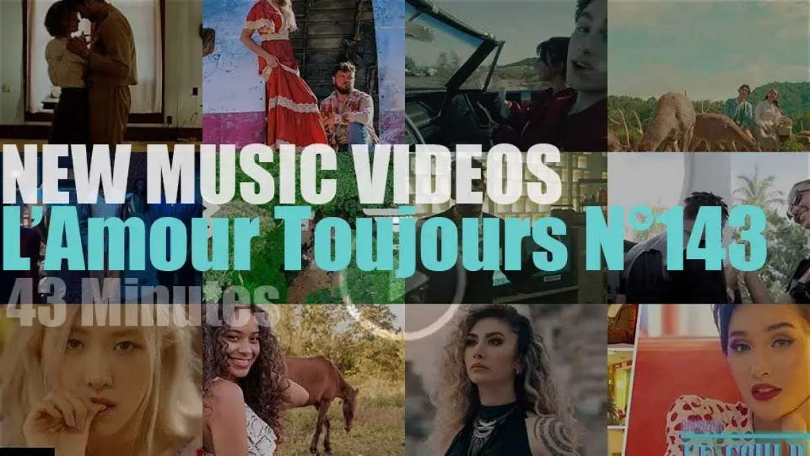 'L'Amour Toujours'  N°143 – New Music Videos