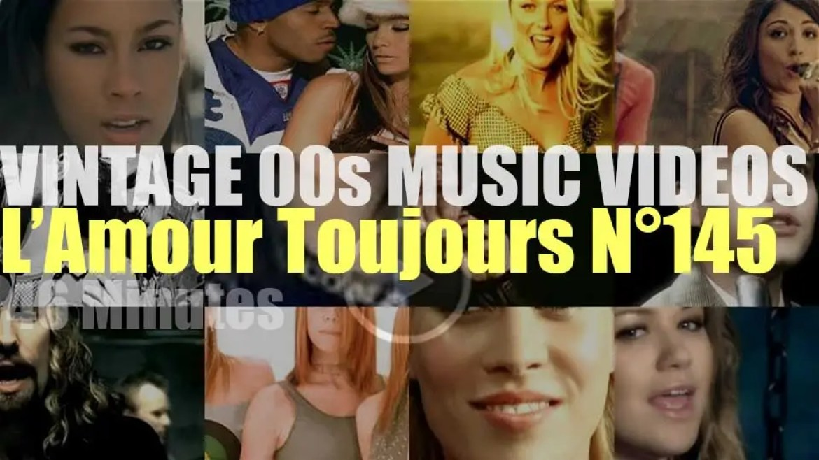 'L'Amour Toujours'  N°145 – Vintage 2000s Music Videos