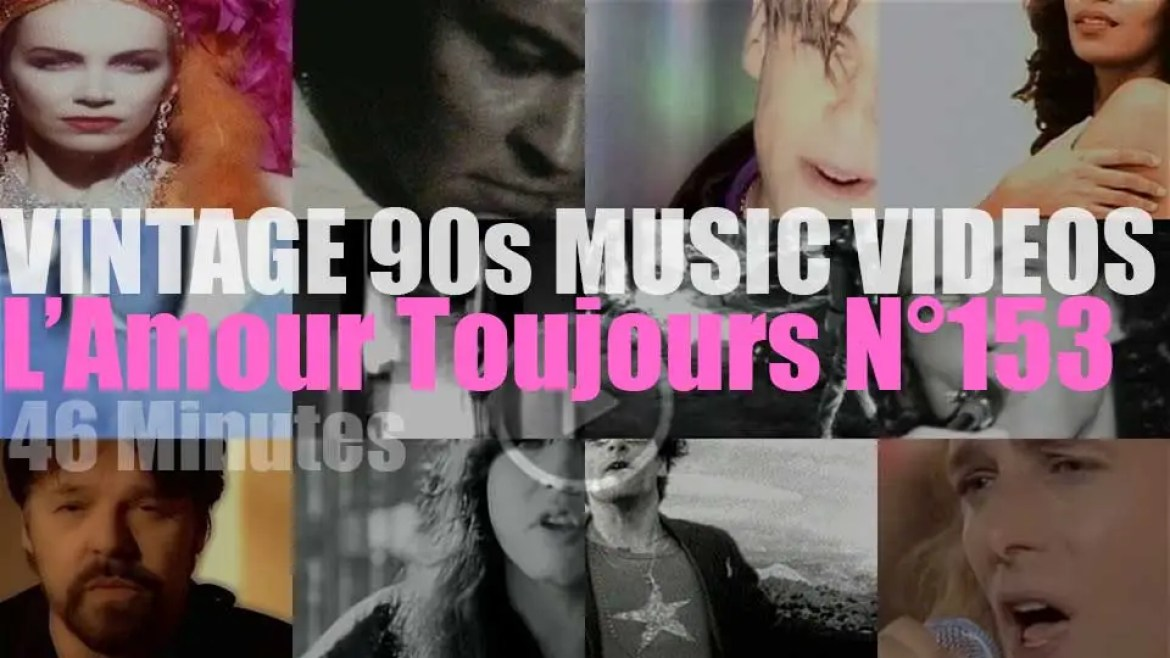 'L'Amour Toujours'  N°153 – Vintage 90s Music Videos
