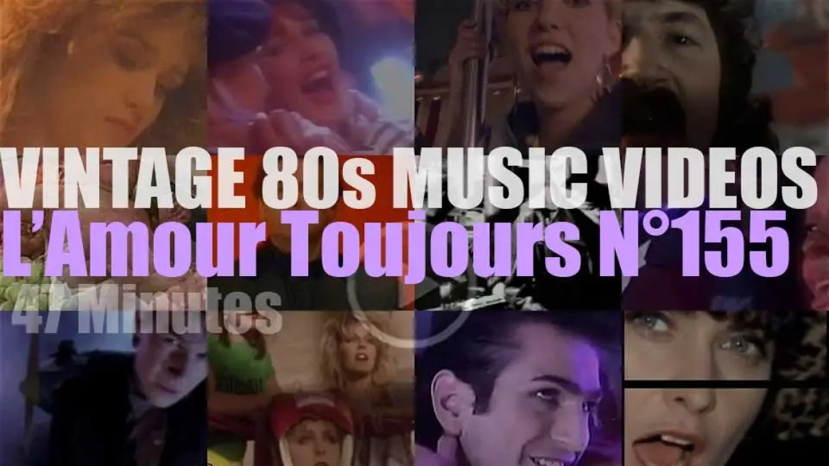 'L'Amour Toujours'  N°155 – Vintage 80s Music Videos