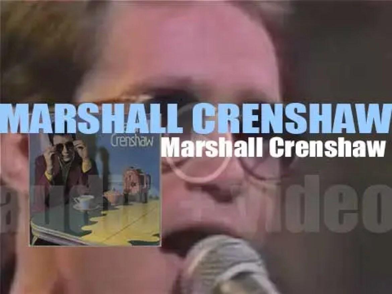 Warner Bros. publish Marshall Crenshaw's first and eponymous album (1982)