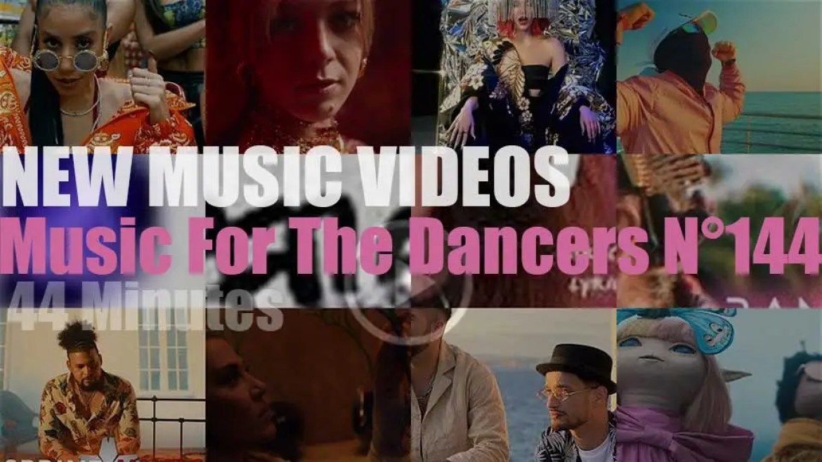 'Music For The Dancers' N°144 – New Music Videos
