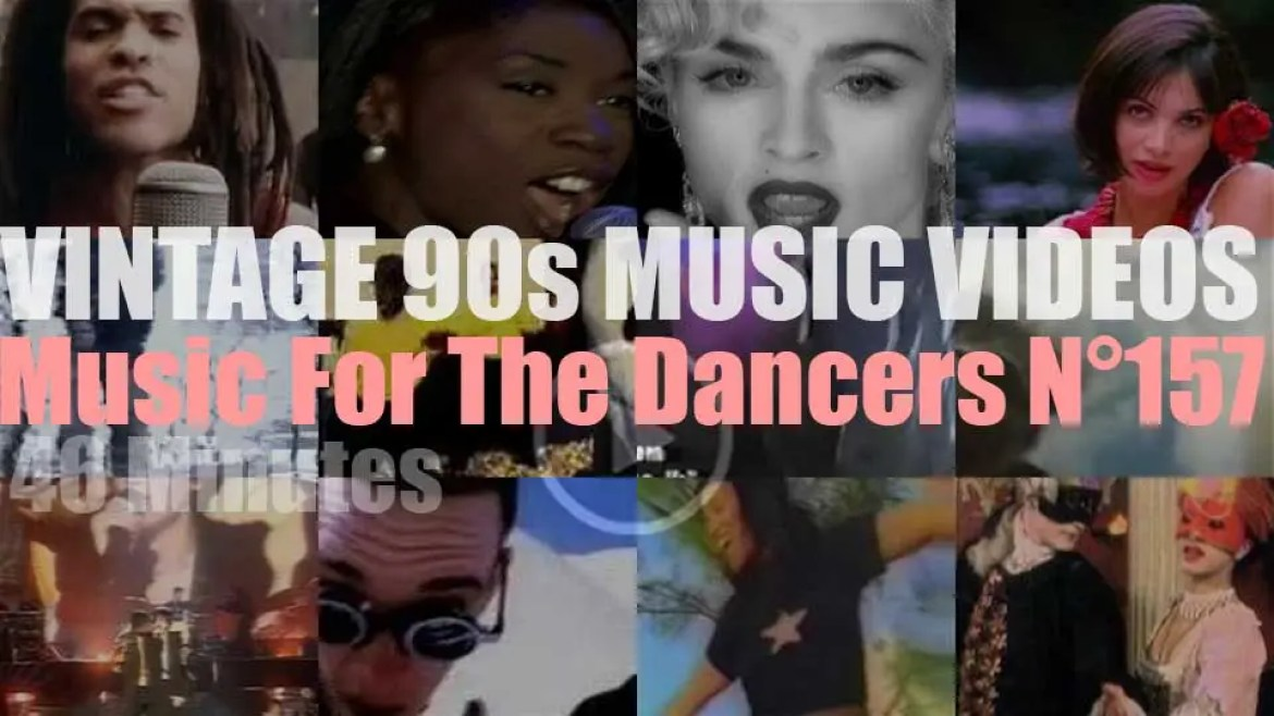 'Music For The Dancers' N°157 – Vintage 90s Music Videos
