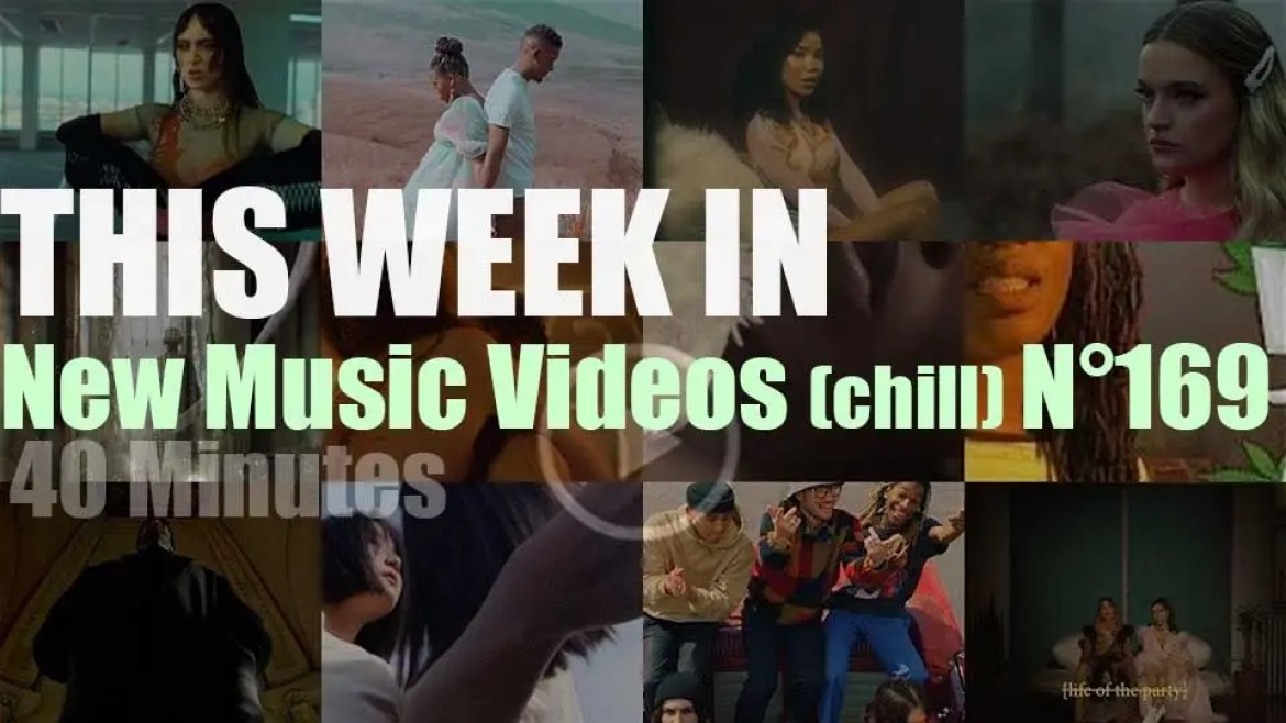 This week In New Music Videos (chill) N°169