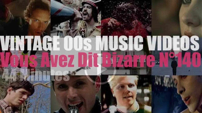 'Vous Avez Dit Bizarre'  N°140 – Vintage 2000s Music Videos