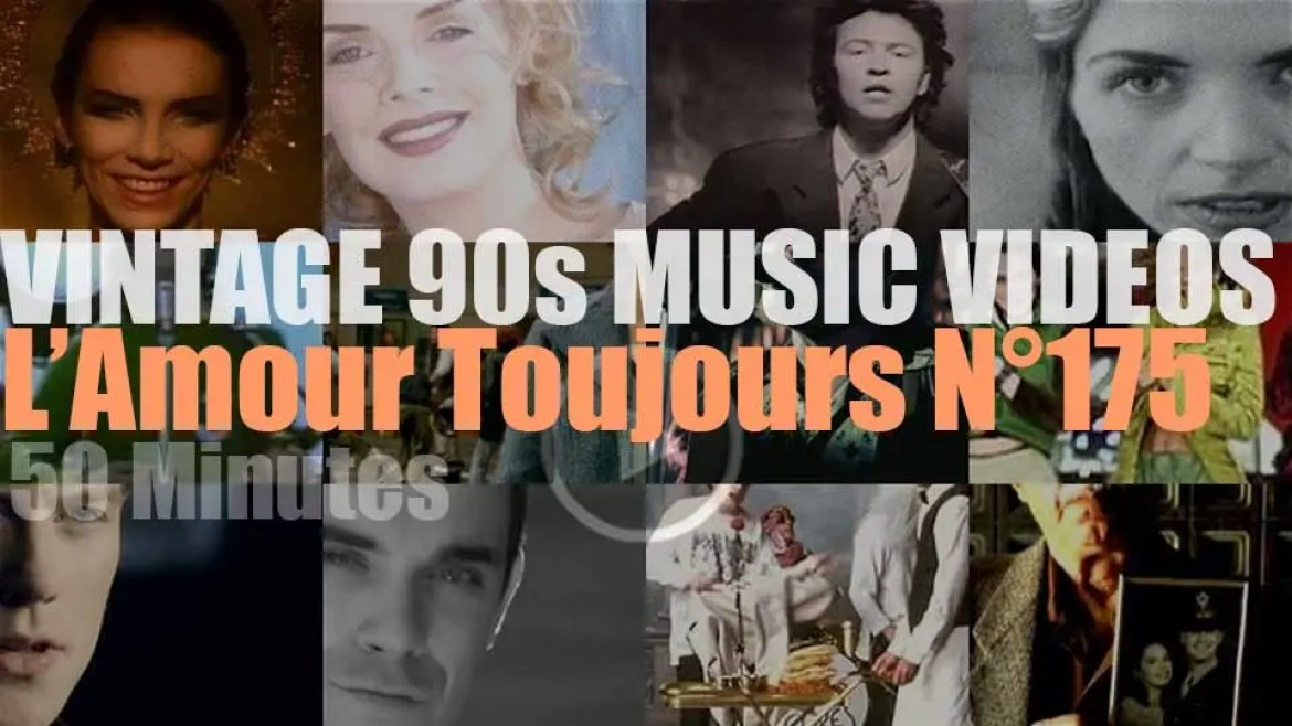 'L'Amour Toujours'  N°175 – Vintage 90s Music Videos