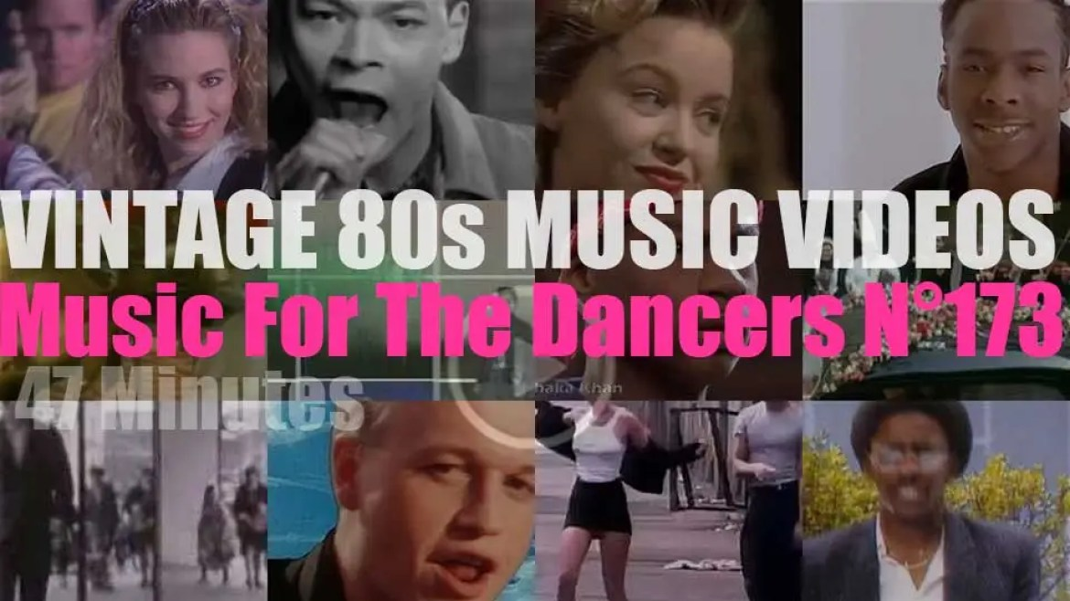 'Music For The Dancers' N°173 – Vintage 80s Music Videos