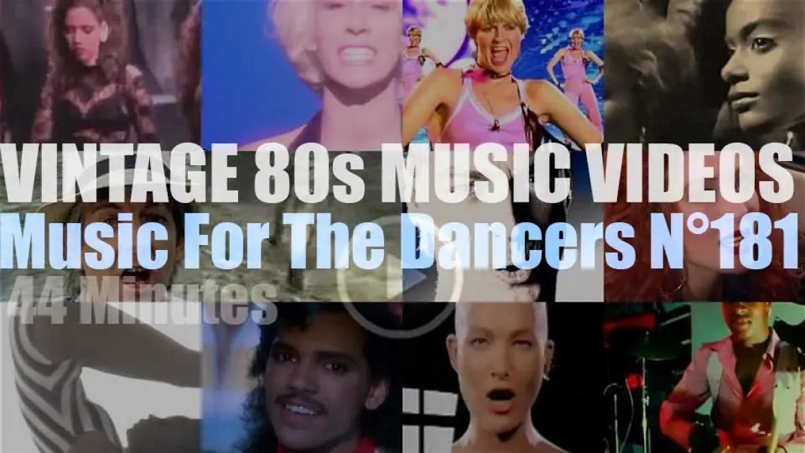'Music For The Dancers' N°181 – Vintage 80s Music Videos
