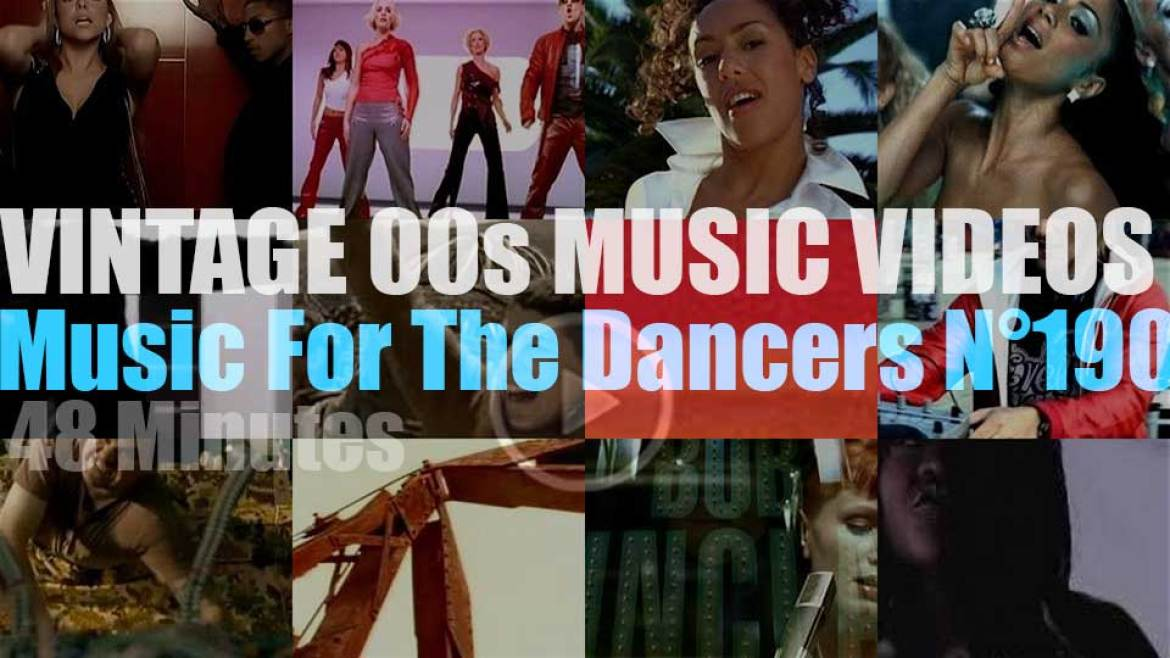 'Music For The Dancers' N°190 – Vintage 2000s Music Videos