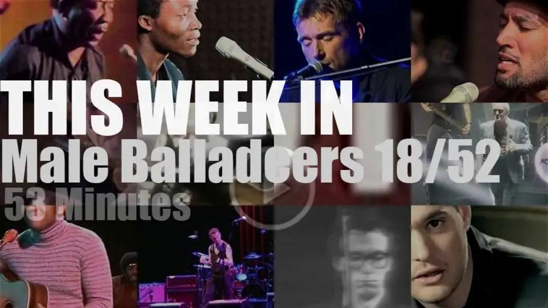 This week In Male Balladeers 18/52