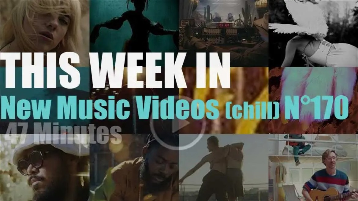 This week In New Music Videos (chill) N°171
