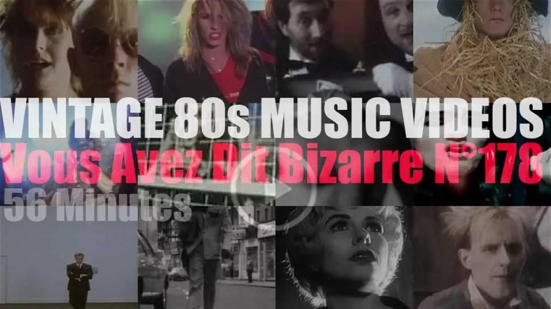 'Vous Avez Dit Bizarre'  N°178 – Vintage 80s Music Videos