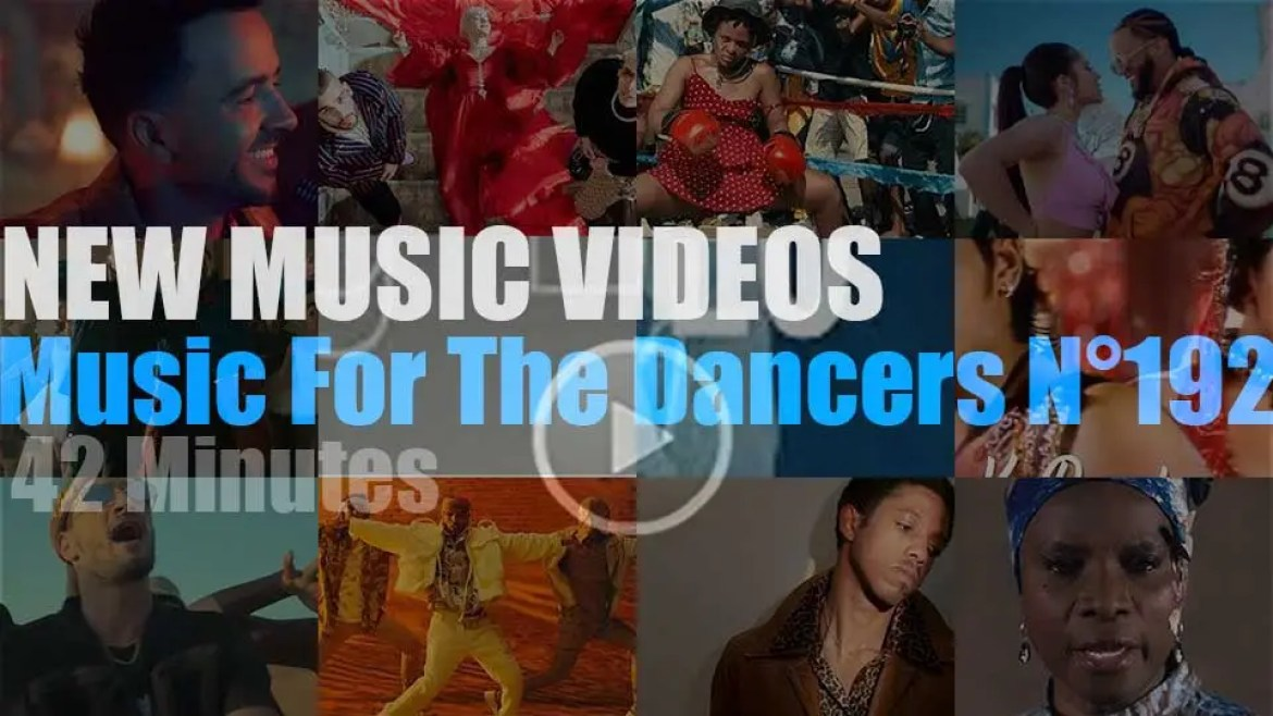'Music For The Dancers' N°192 – New Music Videos