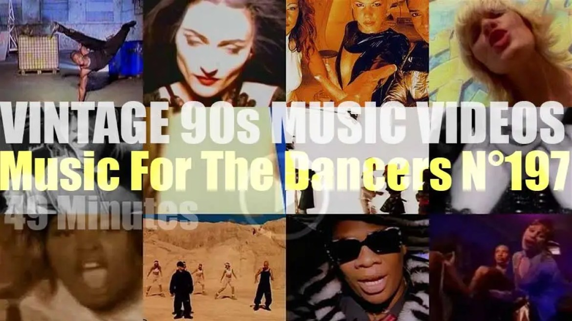 'Music For The Dancers' N°197 – Vintage 90s Music Videos