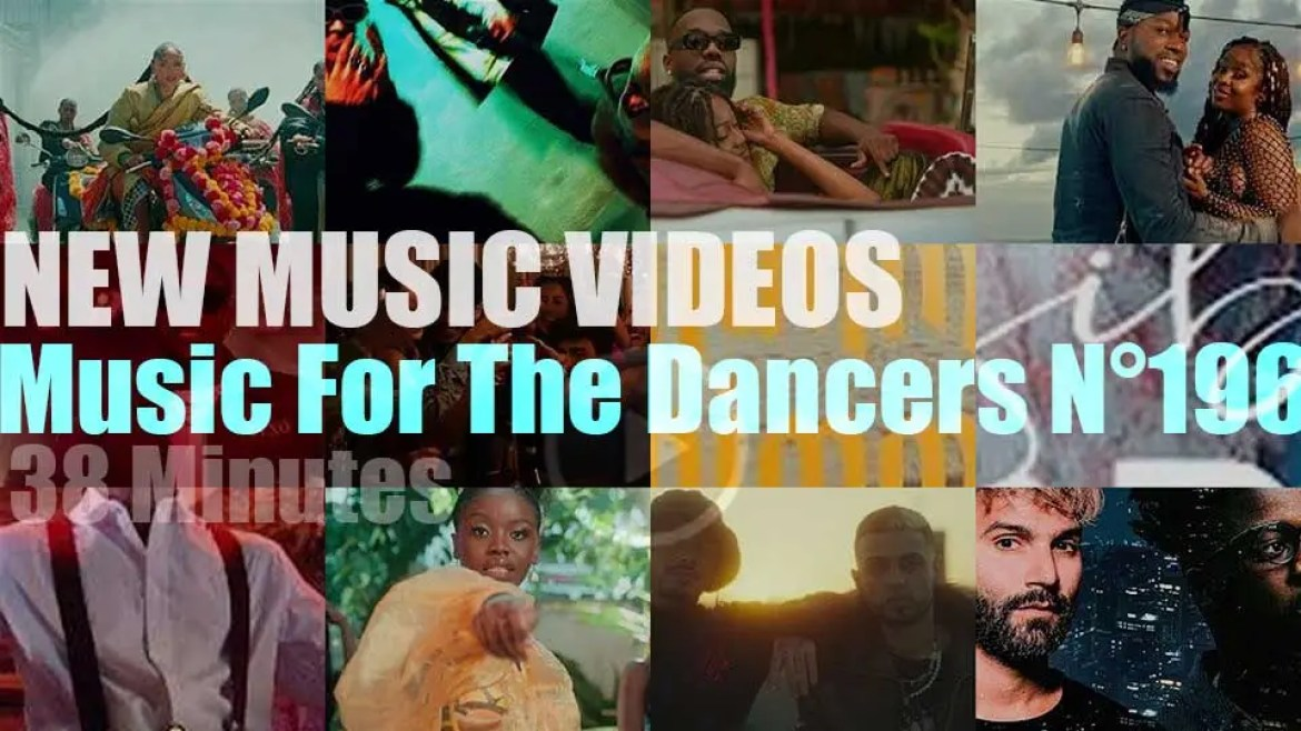 'Music For The Dancers' N°196 – New Music Videos