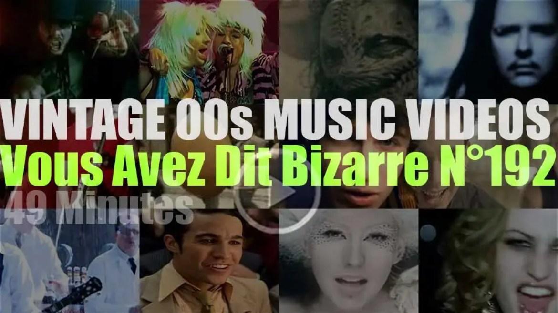 'Vous Avez Dit Bizarre'  N°192 – Vintage 2000s Music Videos