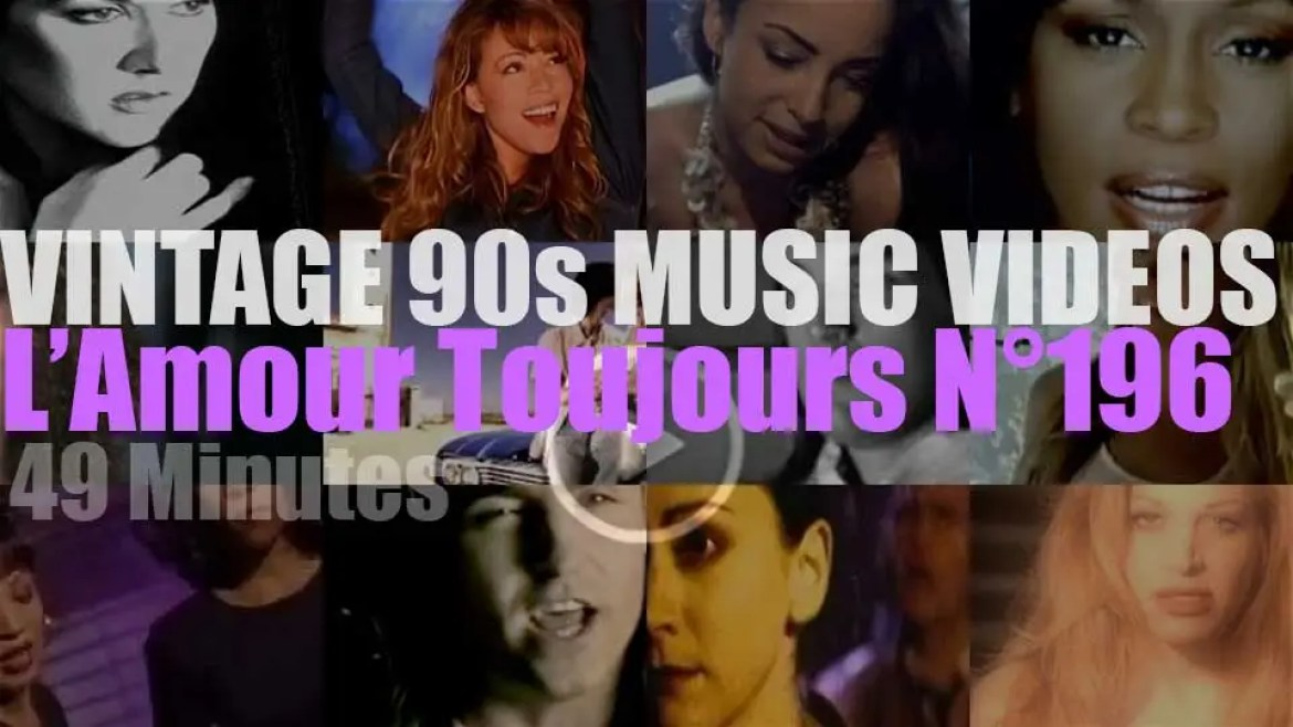 'L'Amour Toujours'  N°196 – Vintage 90s Music Videos