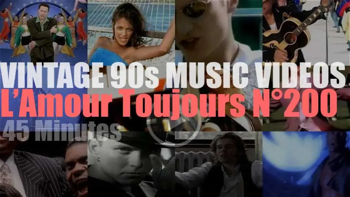 'L'Amour Toujours'  N°200 – Vintage 90s Music Videos