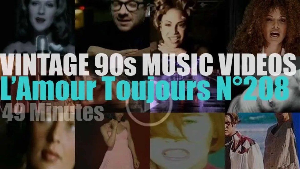 'L'Amour Toujours'  N°208 – Vintage 90s Music Videos