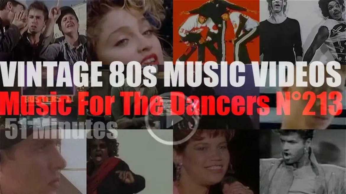'Music For The Dancers' N°213 – Vintage 80s Music Videos