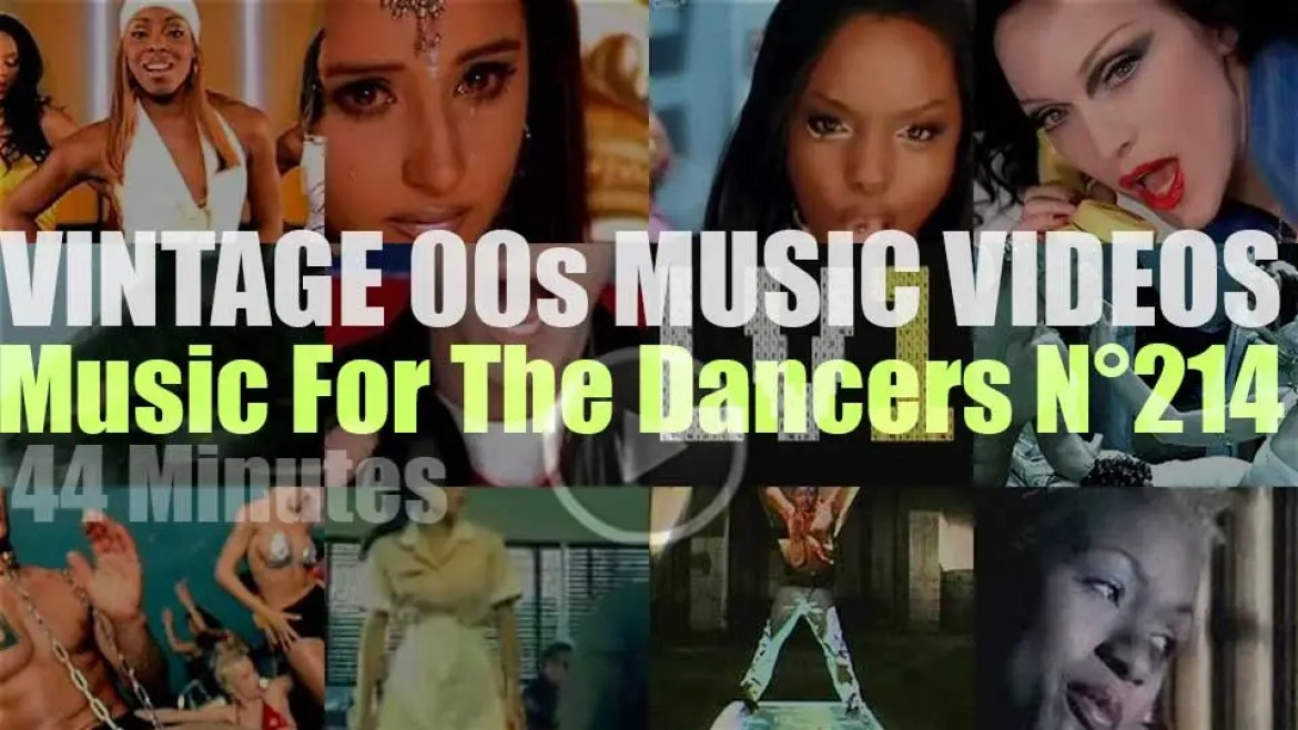 'Music For The Dancers' N°214 – Vintage 2000s Music Videos